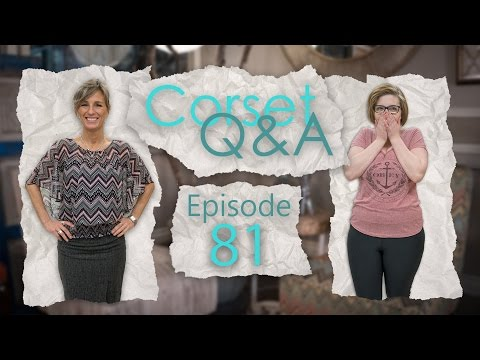 Corset Q&A Episode 81: I'm Waist Training, How Often Should I Wear My Corset?