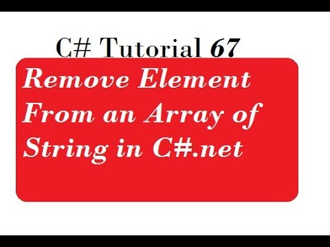 C# Programming - 45 | Remove Element From an Array of String