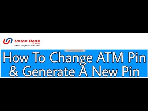 Union Bank Of India Change ATM PIN From MOBILE Instant