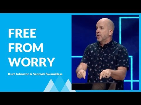 How To Free Myself From The Weight of Worry with Kurt Johnston and Santosh Swamidass