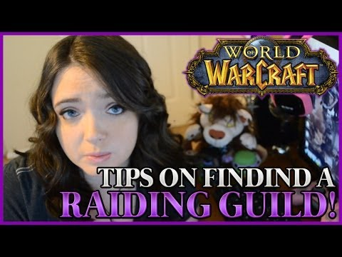 World of Warcraft Raiding  #3 Finding A Raiding Guild