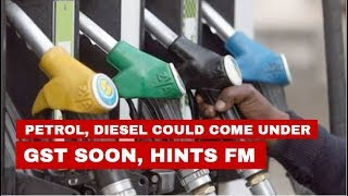 Petrol, Diesel Could Be Included In Gst Soon: Nirmala Sitharaman