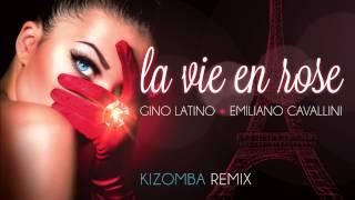 GINO LATINO & EMILIANO CAVALLINI - La Vie En Rose (Kizomba Remix) KIZOMBA BACHATA 2016