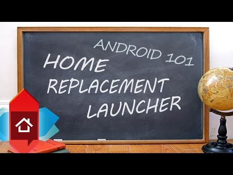 Android 101 ~ Replacement Home Screen Launcher