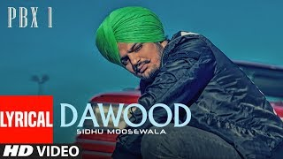 Dawood Lyrical Video | PBX 1 | Sidhu Moose Wala | Byg Byrd | Latest Punjabi Songs 2018