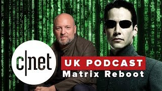 Ready Player One writer talks rebooting The Matrix (CNET UK podcast 540)