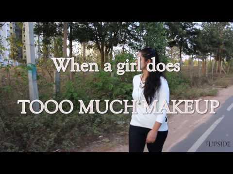 When girls do too much makeup!!