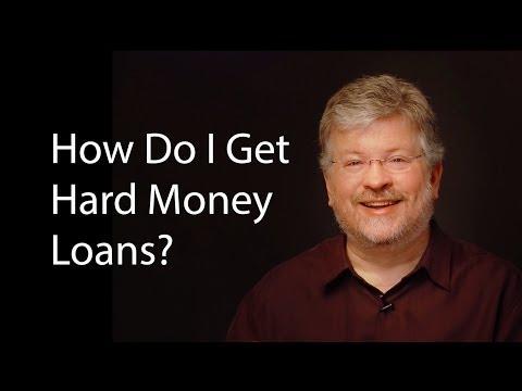 How Do I Get Hard Money Loans?
