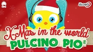 PULCINO PIO - X-Mas in the world (Official minimix)