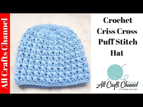 How to crochet a criss cross puff stitch beanie