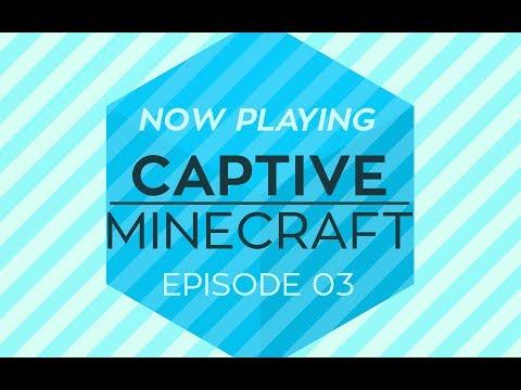 Now Playing : Captive Minecraft #03 : Daylight Censor