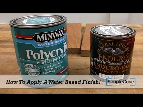 How To Apply A Water Based Finish - Finishing 001