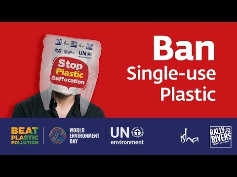 Ban Single-use Plastic: Sadhguru on World Environment Day 2018