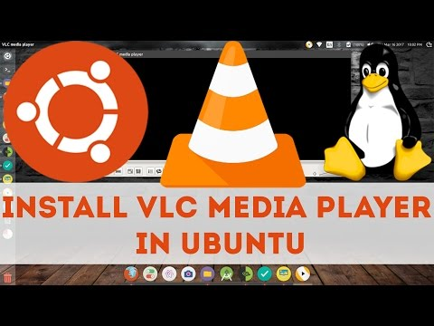 Install Latest VLC Media Player in Ubuntu via CommandLine Tutorial (PPA) 2017