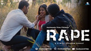 RAPE | SHORT FILM | AASHAYEIN FILMS