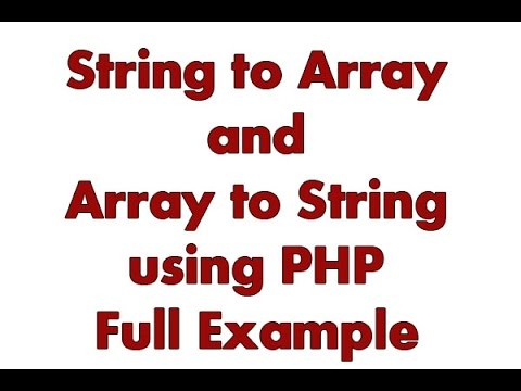Array to String and String to Array in PHP - Easy Way by Explode and Implode Function