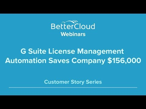 G Suite License Management Automation Saves Company $156,000 (Customer Story)