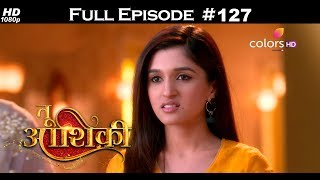 Tu Aashiqui - 19th March 2018 - तू आशिकी  - Full Episode