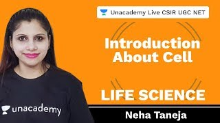 Introduction about cell | Life Science | Unacademy Live CSIR UGC NET | Neha Taneja