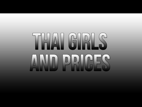 Thai Girls and Prices Vlog 0007