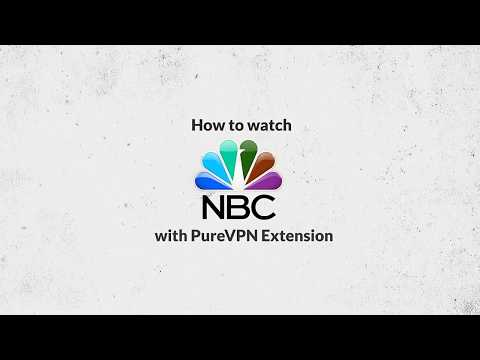 How to watch NBC Live Outside US with PureVPN