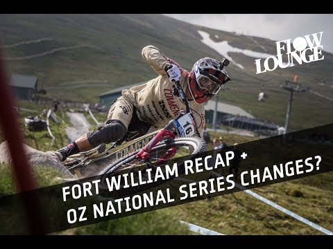 Fort William World Cup recap. We ask: What should MTBA do to the National Series?