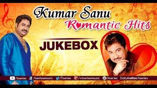 Kumar Sanu Romantic Songs | Audio Jukebox | Bollywood Evergreen Hits