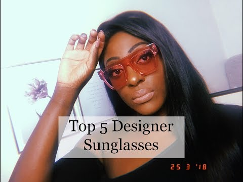 TOP 5 DESIGNER SUNGLASSES | PRADA, CHLOE & STELLA MCCARTNEY | STYLE AND THE SASS
