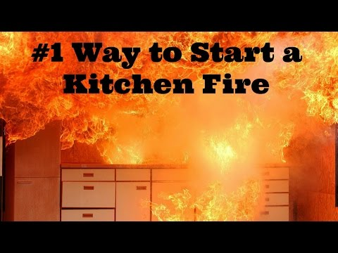 #1 Way to Start a Kitchen Fire