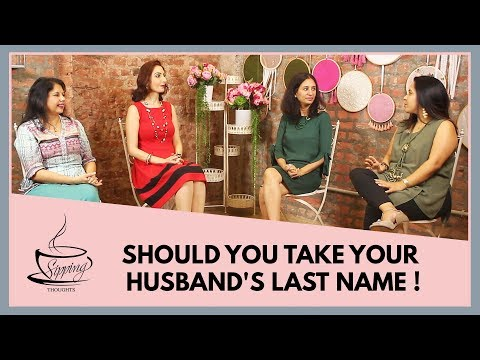 Should women change their surname after marriage? | Why a Woman Must Change Her Name After Marriage?