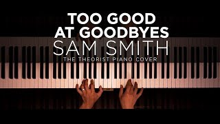 Sam Smith - Too Good At Goodbyes   The Theorist Piano Cover
