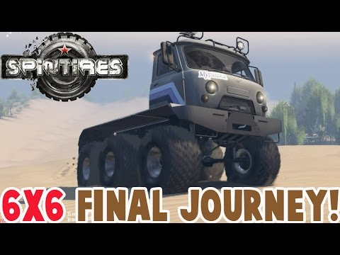 Spintires Mods - FINAL JOURNEY WITH THE 6X6 TRUCK - Spin Tires Gameplay