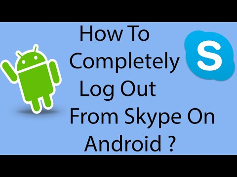 How To Logout From Skype Completely On Your Android Phone -2016 ?