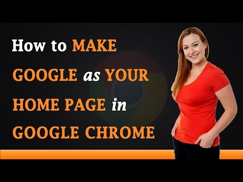 How to Make Google as your Home Page in Google Chrome