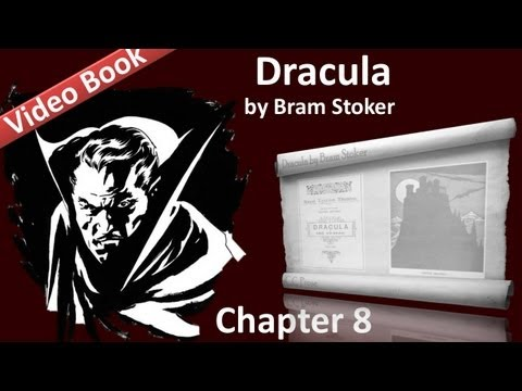 Chapter 08 - Dracula by Bram Stoker - Mina Murray's Journal