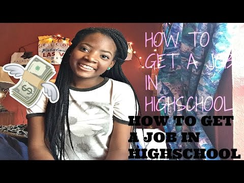How to get a job in highschool!