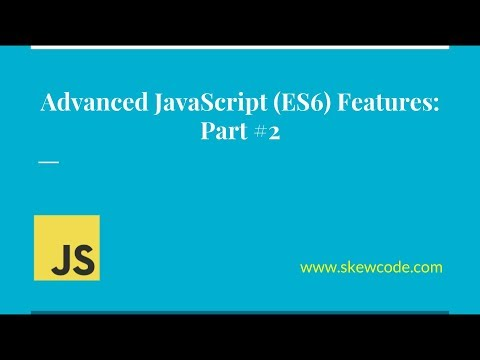 Advanced JavaScript (ES6) Tutorial - Part 2