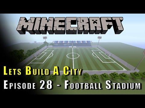 Minecraft :: Lets Build A City :: Football/Soccer Stadium! :: E28