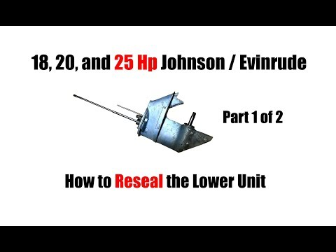 18 20 or 25 Hp Johnson Evinrude Lower Unit Reseal - Part 1/2