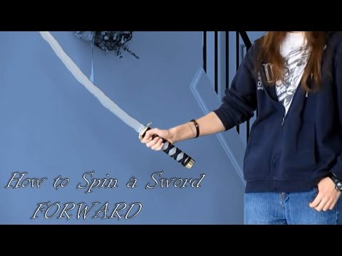 How to Spin a Sword - Forward (Tutorial)