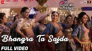 Bhangra Ta Sajda - Full Video   Veere Di Wedding   Kareena, Sonam, Swara, Shikha   Neha Kakkar