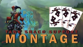 Shaco Tank Support Montage