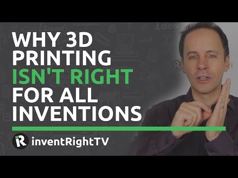 Why 3D Printing Isn't Right For All Inventions
