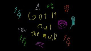 Fat Tony - Got It Out The Mud (Official Video)