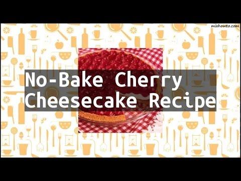 Recipe No-Bake Cherry Cheesecake Recipe