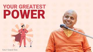 Your Greatest Power by Gaur Gopal Das