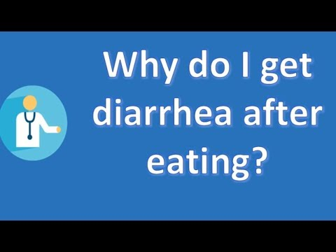 Why do I get diarrhea after eating ? | Good Health Channel