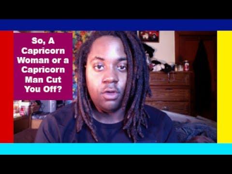 So, You Got Cut Off By A Capricorn? [Capricorn Man/Capricorn Woman Cut Me Off]