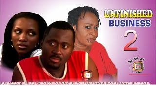 Unfinished Business 2    - Nigerian Nollywood Movie
