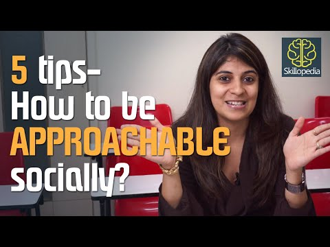 How to be  Approachable socially? - Personality Development Video to communicate effectively